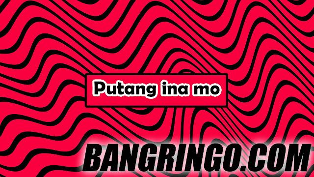 Arti Putang ina mo Bahasa Filipina