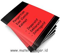 Pengertian, Contoh Kalimat Imperatif, Deklaratif Dan Interogatif