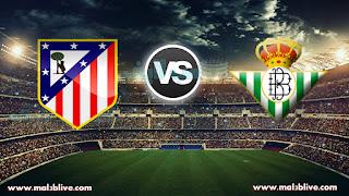 مشاهدة مباراة ريال بيتيس واتليتكو مدريد Real betis Vs Atletico de madrid بث مباشر بتاريخ 10-12-2017 الدوري الاسباني