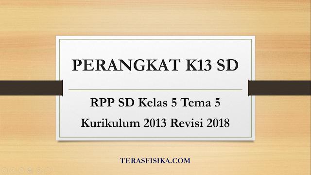 Download RPP SD Kelas 5 tema 5 Kurikulum 2013 Revisi 2018