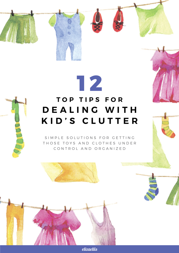 12 Top Tips for Dealing with Kid's Clutter - Easy ways to control the chaos that comes with kid's stuff. By Eliza Ellis.