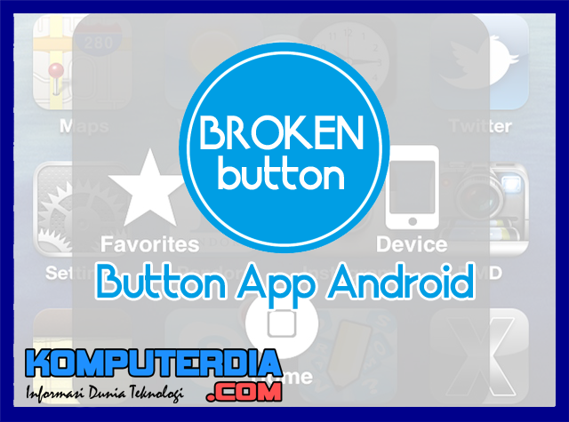 Button App Android Alternatif Untuk Tombol Ponsel Android
