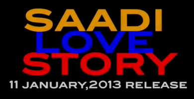 Saadi Love Story - 11 January, 2013 Release Date