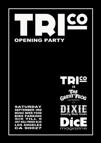 Tri-Co opening party. September 3rd. LA.