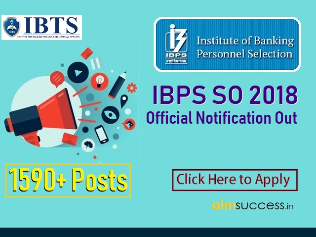 IBPS SO 2018 Notification Out : 1590+ vacancies - Click Here to Apply Online