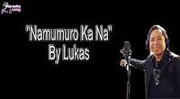 Namumuro Ka Na (Karaoke, Mp3, Minus One and Lyrics) By Lukas