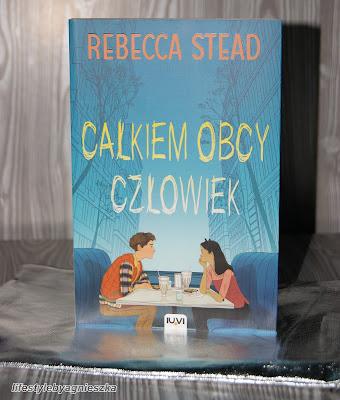 """Książkowa Sobota - Rebecca Stead - """"Całkiem obcy człowiek"""""""