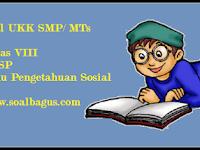 Soal UKK IPS Kelas 8 SMP/ MTs KTSP