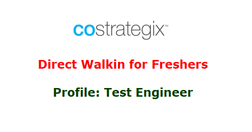 Costrategix Walkin for Freshers as Test Engineer on 28th July 2018 @ Bangalore