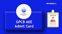 GPCB AEE Admit Card 2017 | Download Senior Scientific Assistant, Senior Clerk Hall Ticket @ ojas.gujarat.gov.in