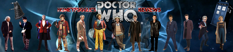 Honeyfuggle's Doctor Who Reviews
