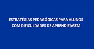 Confira algumas Estratégias pedagógicas para alunos com dificuldades de aprendizagem para baixar em PDF.