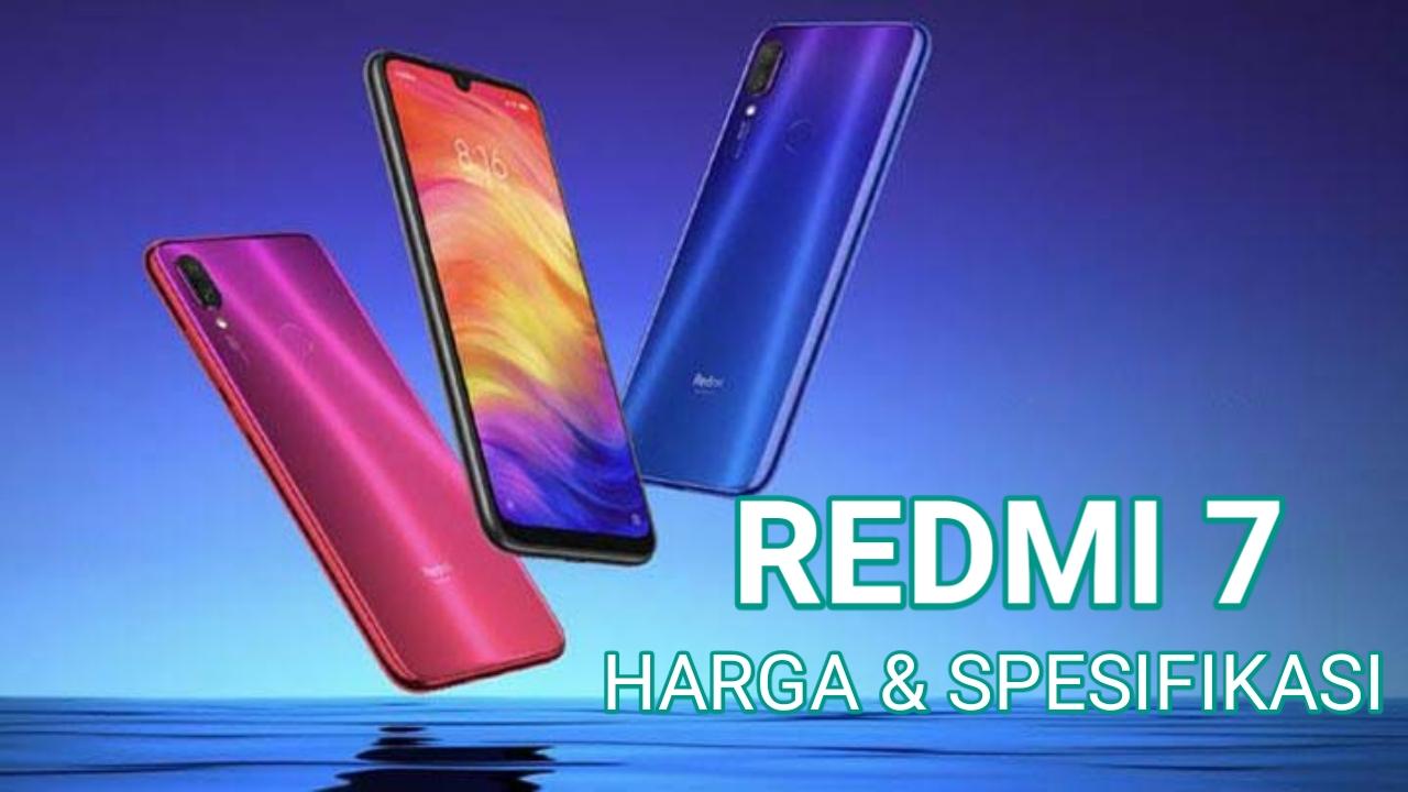 Harga Xiaomi Redmi 7 Mei 2019 dan Spesifikasi