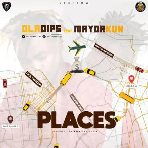 "Oladips – ""Places"" ft. Mayorkun - www.mp3made.com.ng"