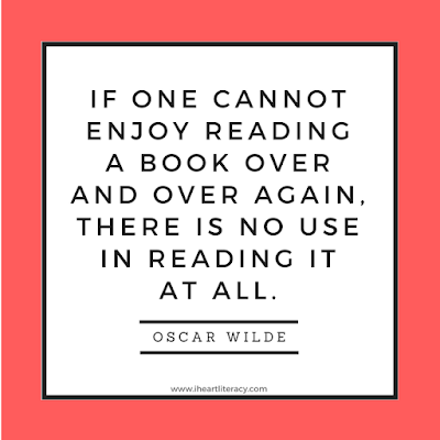 If one cannot enjoy reading a book over and over again, there is no use in reading it at all. -Oscar Wilde