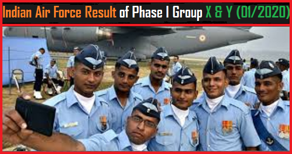 Indian Air Force Airman Group X Group Y Result 2019 - 2020 for Phase 1 Exam