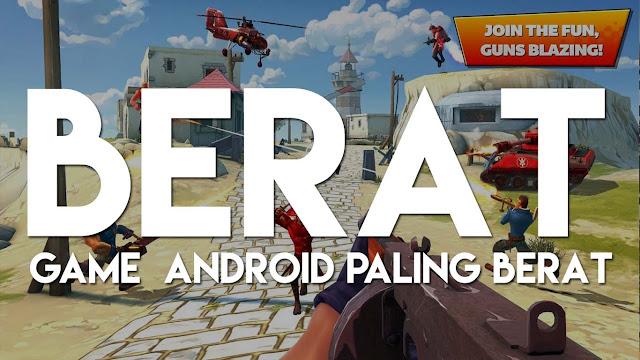 Apakah 5 Game Android Ini yang Paling Berat?