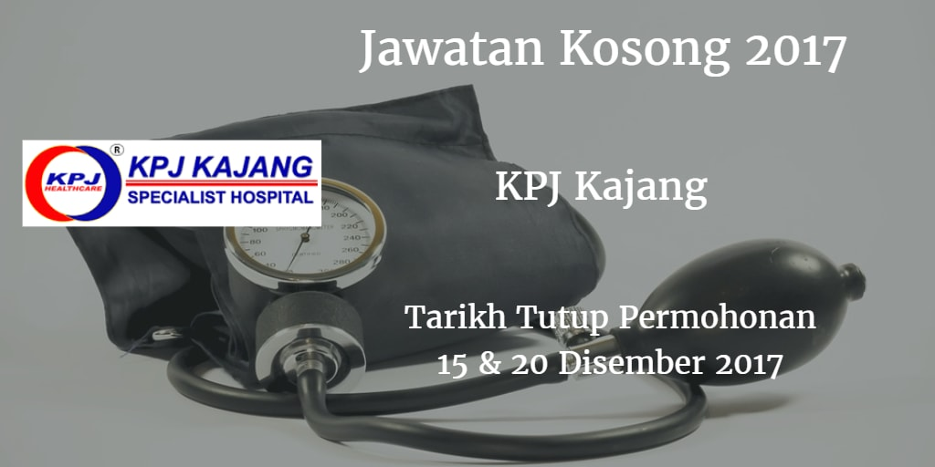 Jawatan Kosong  KPJ Kajang 15 & 20 Disember 2017