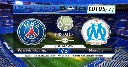PREDIKSI SKOR  Paris Saint Germain vs Marseille  26 FEBRUARI 2018