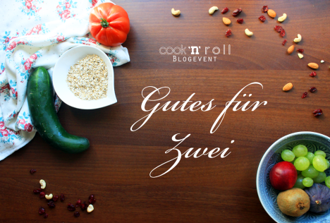 http://cooknroll.at/gutes-fuer-zwei-blogevent/