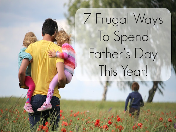 7 Frugal Ways To Spend Fathers Day