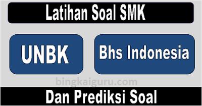 Latihan Soal UNBK SMK Bahasa Indonesia 2019 Dan Kunci Jawaban
