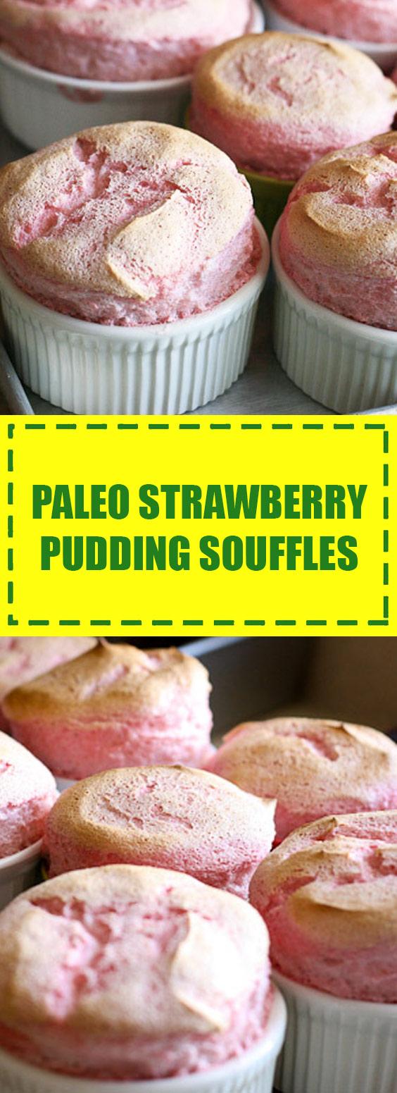 Paleo Strawberry Pudding Souffles