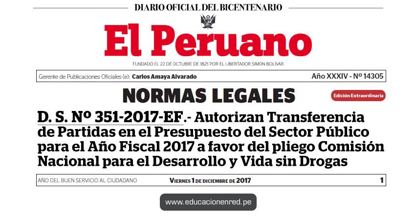 D. S. Nº 351-2017-EF - Autorizan Transferencia de Partidas en el Presupuesto del Sector Público para el Año Fiscal 2017 a favor del pliego Comisión Nacional para el Desarrollo y Vida sin Drogas - www.mef.gob.pe