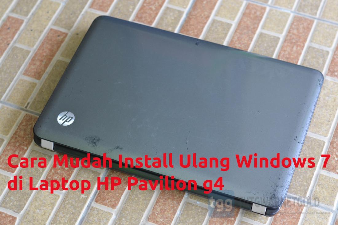 Cara Mudah Install Ulang Windows 7 HP Pavilion g4