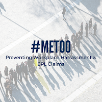 #MeToo: Preventing Workplace Harrassment and EPL Claims