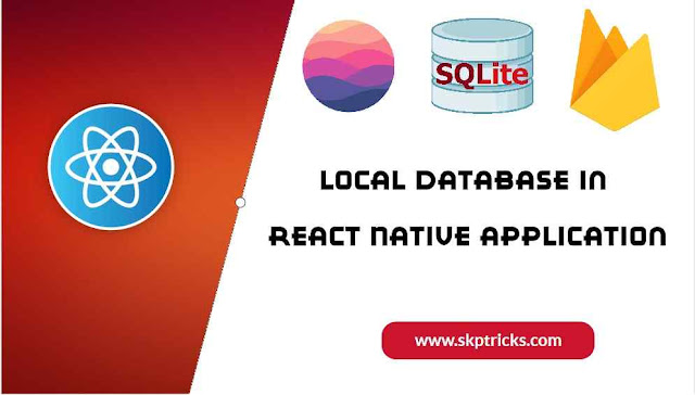 Local Database in React Native Application