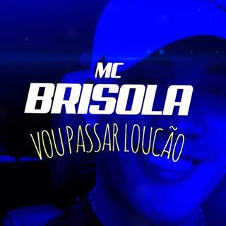 Baixar Vou Passar Loucão MC Brisola Mp3 Gratis