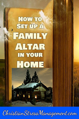 Christian spiritual warfare blog post How to set up an altar in your home