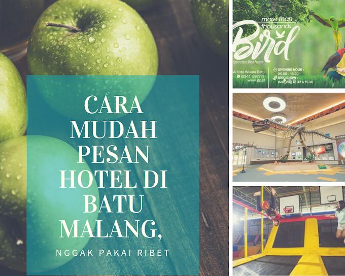 Cara Mudah Pesan Hotel Di Batu Malang, Nggak Pakai Ribet