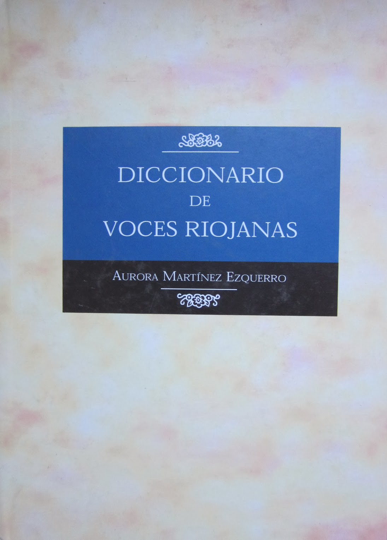Martínez Ezquerro, Aurora, Diccionario de voces riojanas