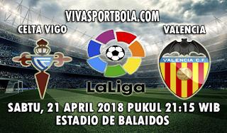 Prediksi Bola Celta Vigo vs Valencia 21 April 2018