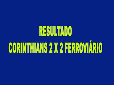 Corinthians empata com Ferroviário e se classifica para a próxima fase