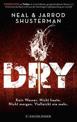 Bücherblog. Rezension. Buchcover. Dry von Neal Shusterman + Jarrod Shusterman. Jugendbuch, Dystopie.