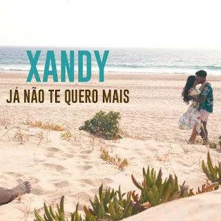 Xandy - Já não te quero mais