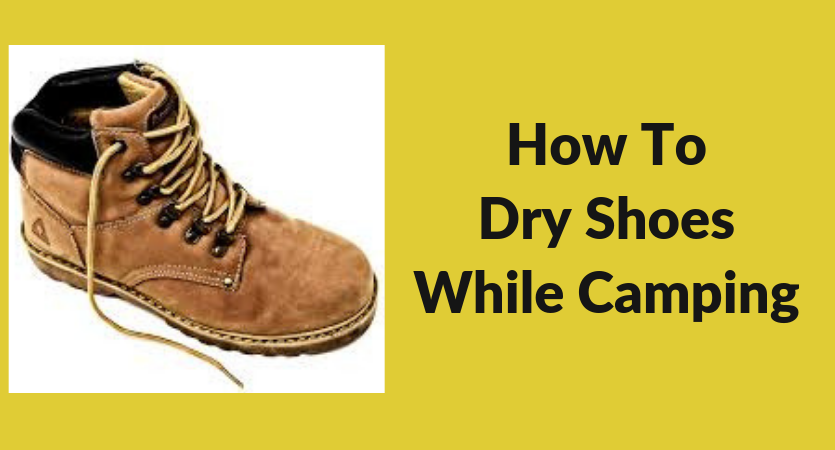 dry shoes while camping