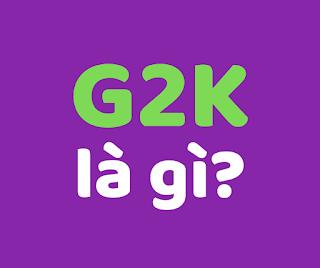 g2k là gì