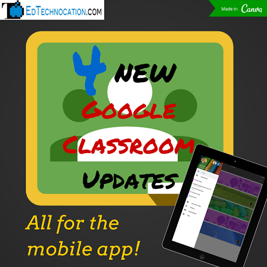 New Updates for the Google Classroom Mobile App!