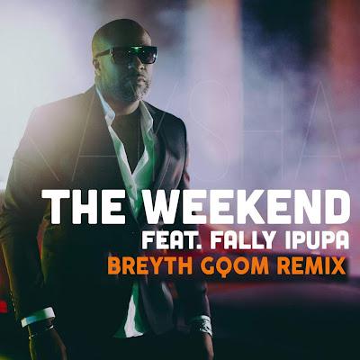 Kaysha feat. Fally Ipupa - The weekend (Breyth Gqom Remix).