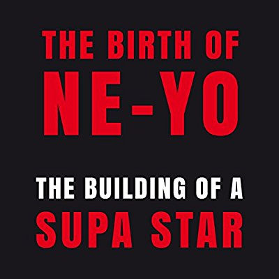 Ne-Yo - The Birth Of Ne-Yo: The Building Of A Supa Star - Album Download, Itunes Cover, Official Cover, Album CD Cover Art, Tracklist