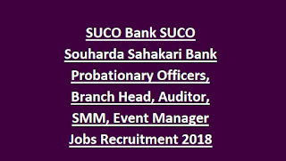 SUCO Bank SUCO Souharda Sahakari Bank Probationary Officers, Branch Head, Auditor, SMM, Event Manager Jobs Recruitment 2018