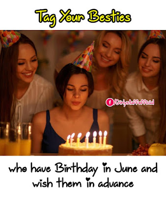 Tag your besties who have Birthday in June and wish them in advance