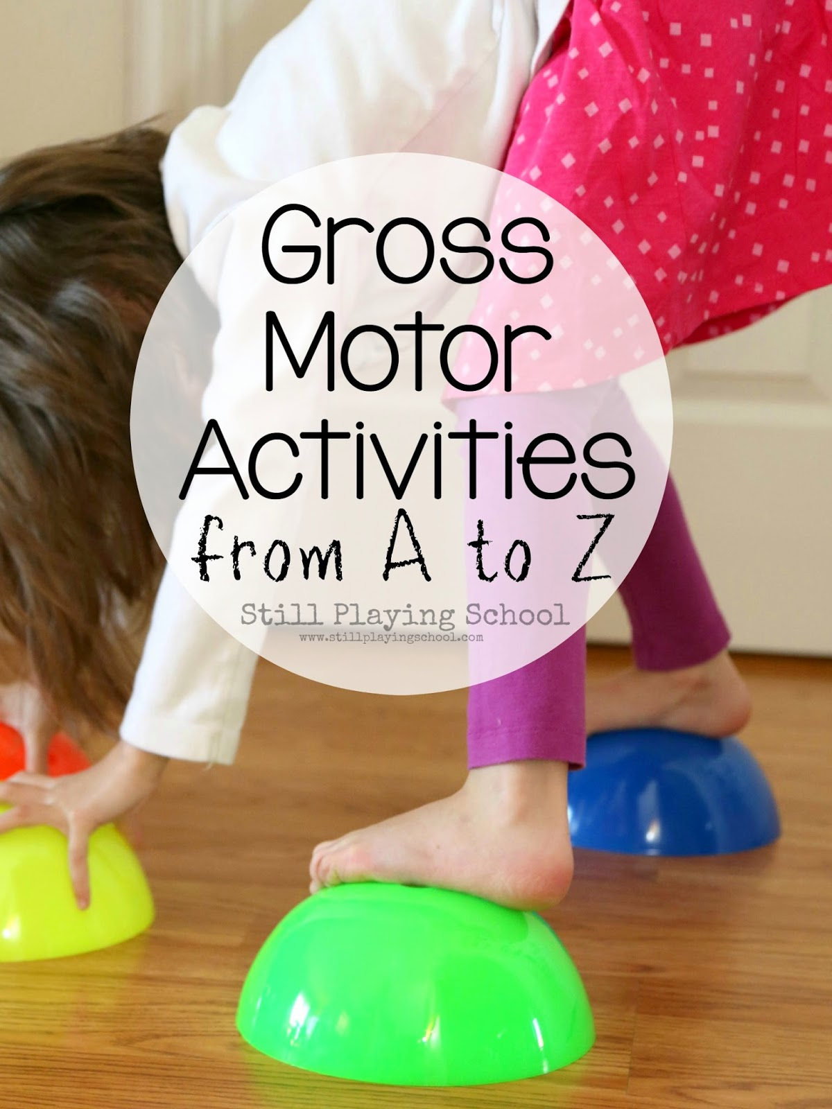 Active games for kids fun gross motor ideas from a to z for Indoor large motor activities for toddlers
