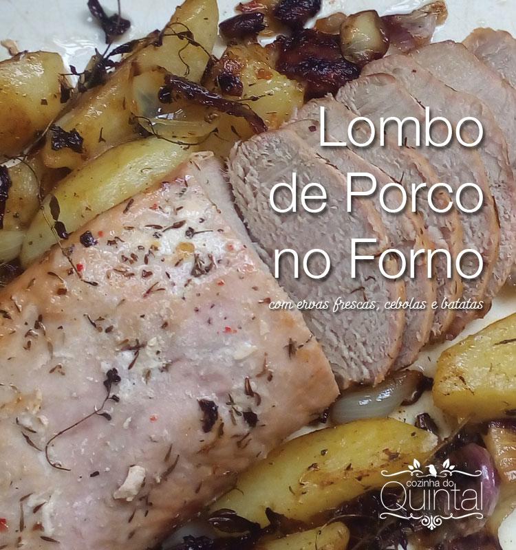 Lombo de Porco no Forno, com Ervas, Cebolas e Batatas na Cozinha do Quintal