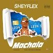 [Music] Sheyflex – Machala
