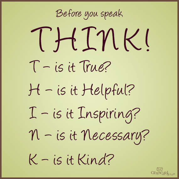 Think Before You Say Something Quotes: Think True Helpful Inspiring Necessary Kind.